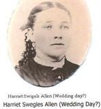 Harriet Cecilia Hattie <i>Swegles</i> Allen