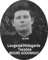 Lougenia Texanna <i>Moore</i> Goodnight