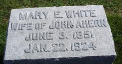 Mary E <i>White</i> Ahern