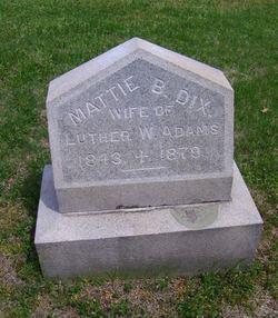 Mattie B <i>Dix</i> Adams