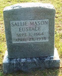Sallie <i>Mason</i> Eustace