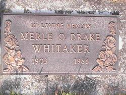 Merle O <i>Drake</i> Whitaker