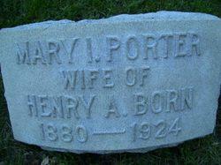 Mary I. <i>Porter</i> Born