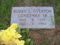 Bobby L. <i>Overton</i> Conerway, Sr