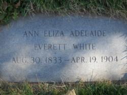 Ann Eliza Adelaide <i>Everett</i> White
