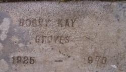 Bobby Kay Groves