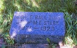Mary E <i>Stark</i> Ball