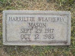 Harriette Ann <i>Weatherly</i> Mason