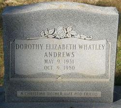 Dorothy Elizabeth <i>Whatley</i> Andrews