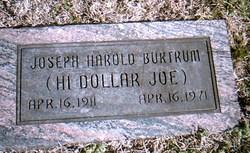 Joseph Harold High Dollar Joe Burtrum, Sr