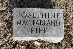 Josephine <i>MacFarland</i> Fife