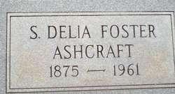 Sarah Cordelia Delia <i>Foster</i> Ashcraft