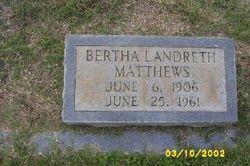 Bertha Elizabeth <i>Landreth</i> Matthews