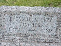 Elizabeth M. <i>Oney</i> Borchers