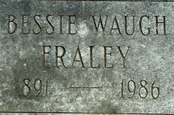 Bessie <i>Waugh</i> Fraley