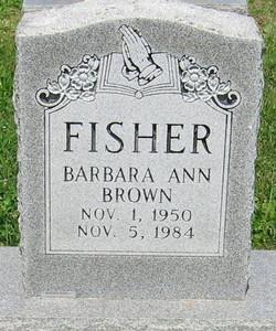Barbara Ann <i>Brown</i> Fisher
