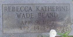 Rebecca Katherine <i>Wade</i> Bland