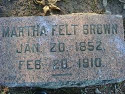 Martha <i>Felt</i> Brown