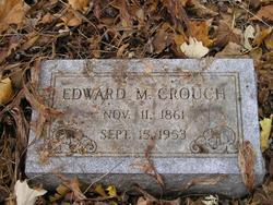 Edward M Crouch