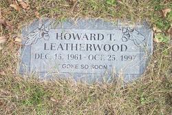 Howard T Leatherwood