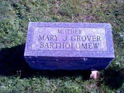 Mary J. <i>Grover</i> Bartholomew