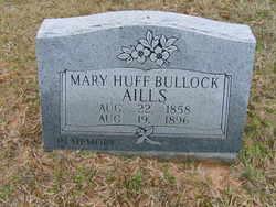 Mary Huff <i>Bullock</i> Aills