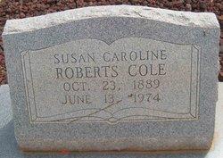 Susan Caroline <i>Roberts</i> Cole
