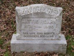 Mattie <i>Roark</i> Andrews