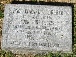 Sgt Edward Paul Eddie Dreher