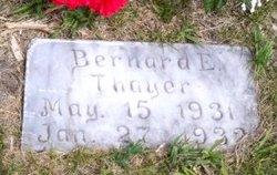 Bernard E Thayer