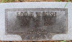 Edith Eddie <i>Wilcox</i> Bush