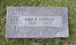 Raymond H Ray Duffert