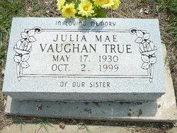 Julia Mae <i>Vaughan</i> True