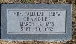 Tallulah <i>Lerew</i> Chandler