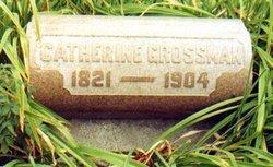 Catherine <i>Grueninger</i> Grossman