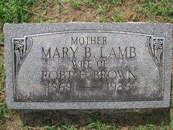Mary B <i>Lamb</i> Brown