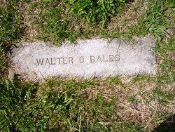 Walter O. Bales