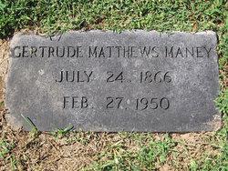 Gertrude <i>Matthews</i> Maney