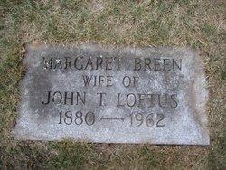 Margaret <i>Breen</i> Loftus