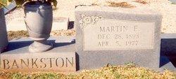Martin E. Bankston
