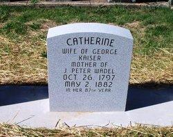 Catherine <i>Wadel</i> Kaiser