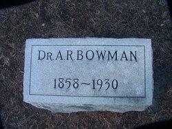 Dr. Alfred Riley Bowman