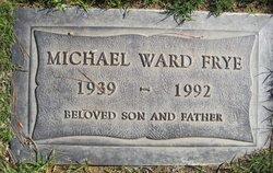 Michael Ward Frye