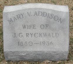 Mary V. <i>Addison</i> Ryckwald