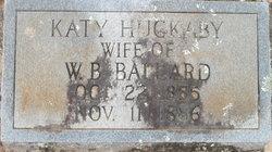 Emily Catherine Katy <i>Huckaby</i> Ballard