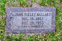 Jane Victoria <i>Pixley</i> Ballard