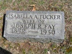 Isabella A <i>Tucker</i> Fay