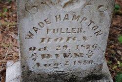 Wade Hampton Fuller