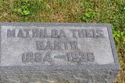Mathilda <i>Theis</i> Barth