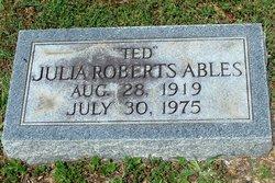 Julia Ted <i>Roberts</i> Ables